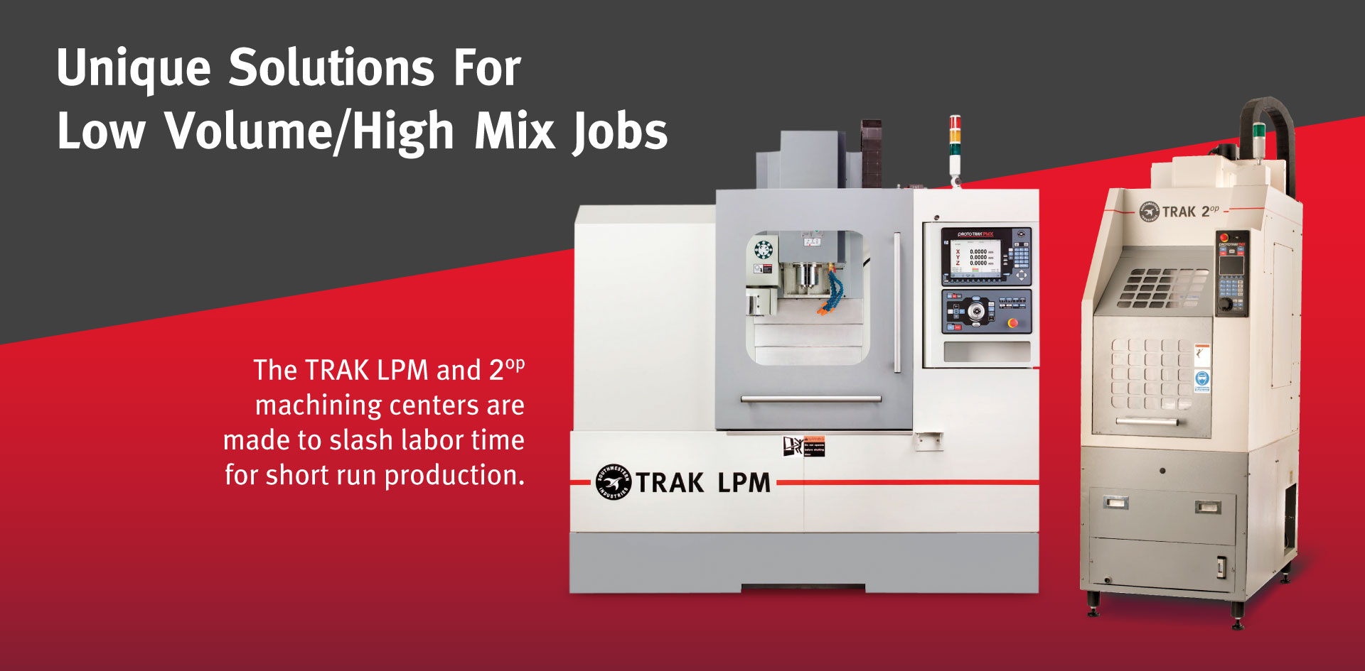 TRAK Vertical Machining Centers - Unique Solutions for Low Volume/High Mix Jobs